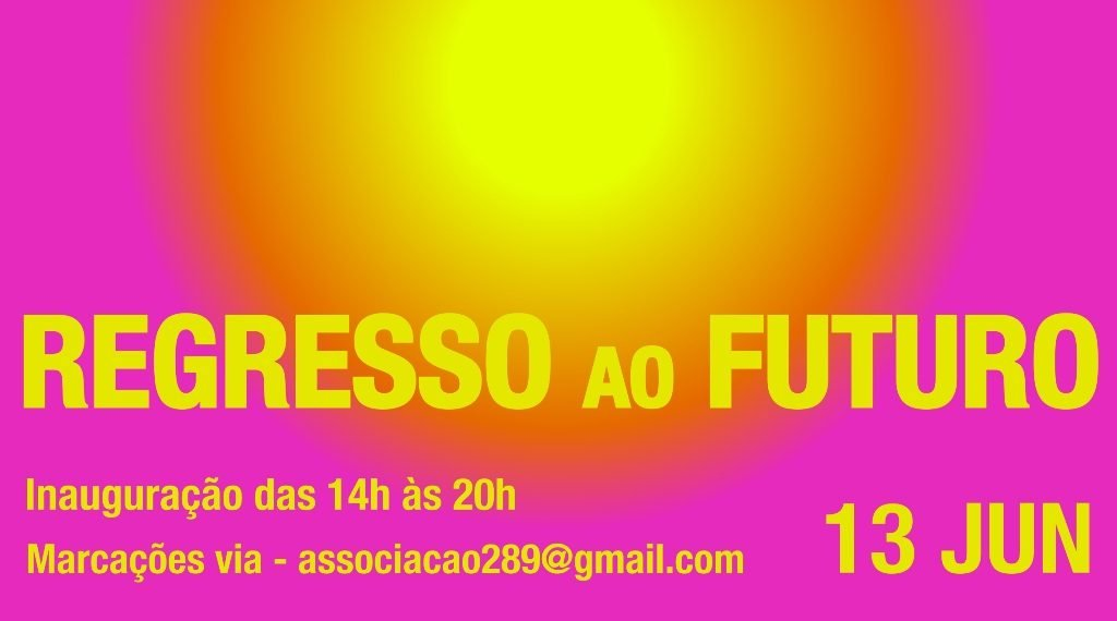 Associação 289 reopens doors with group exhibition «Back to the Future»